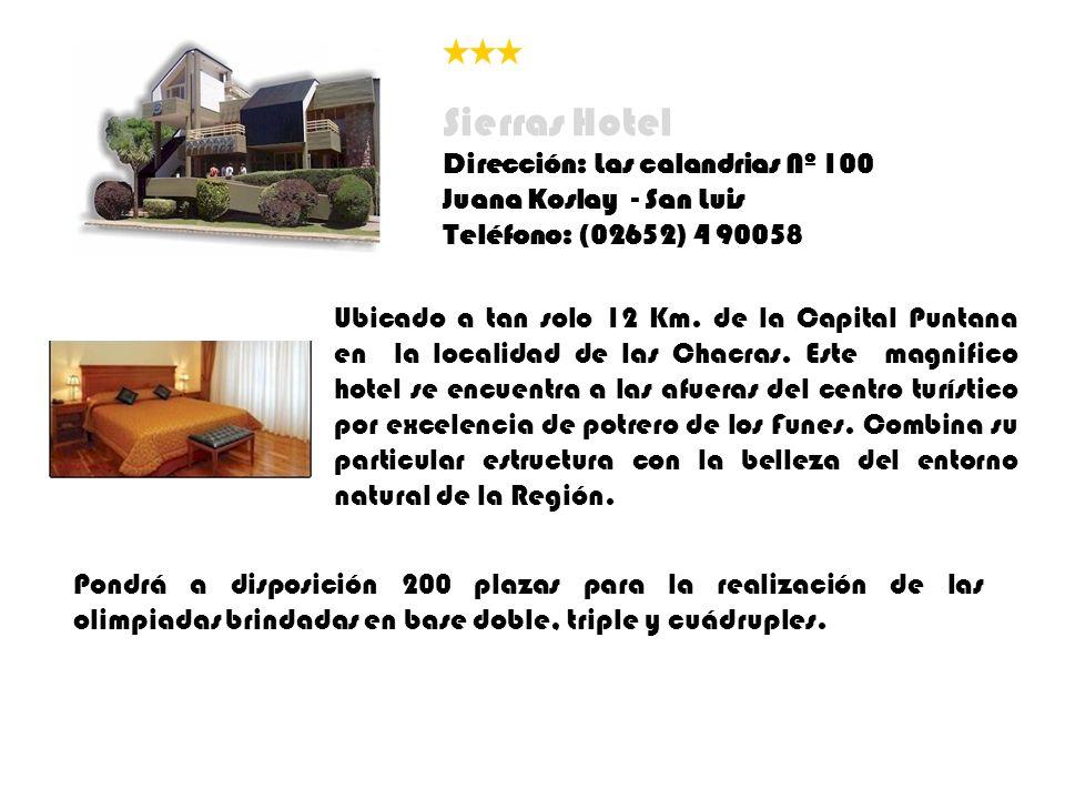 Sierras Hotel Dirección: Las calandrias Nº 100 Juana Koslay - San Luis