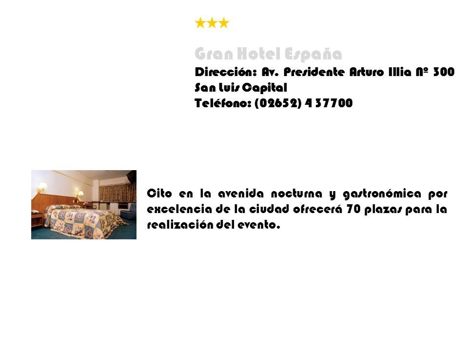 Gran Hotel España Dirección: Av. Presidente Arturo Illia Nº 300 San Luis Capital. Teléfono: (02652) 4 37700.