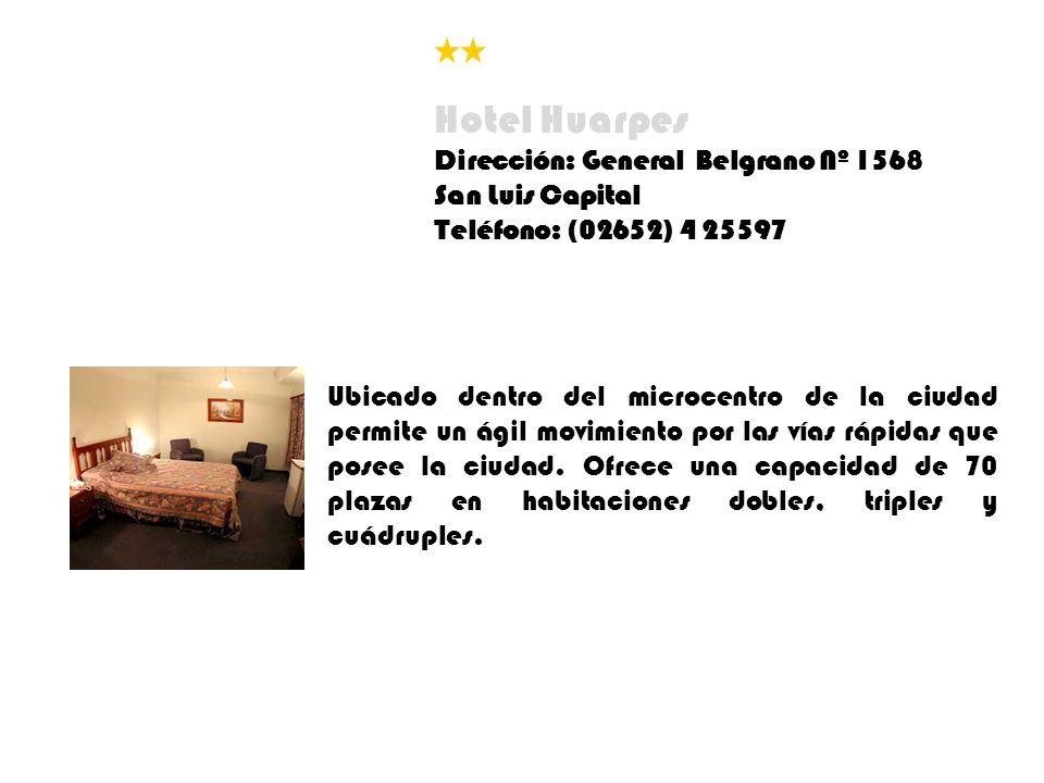 Hotel Huarpes Dirección: General Belgrano Nº 1568 San Luis Capital