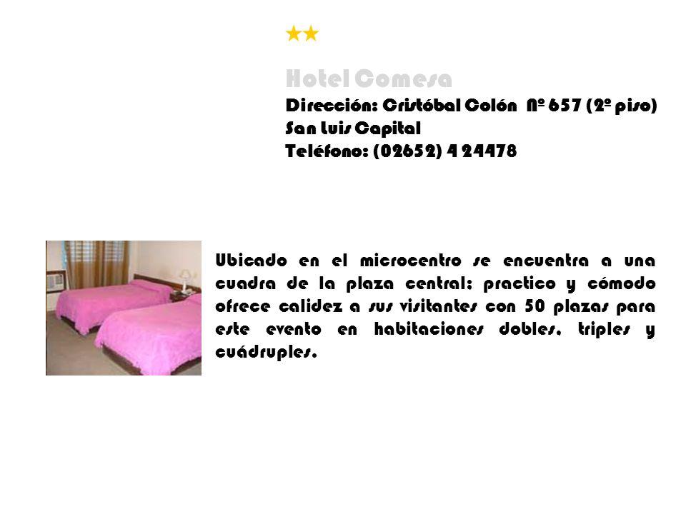 Hotel Comesa Dirección: Cristóbal Colón Nº 657 (2º piso)