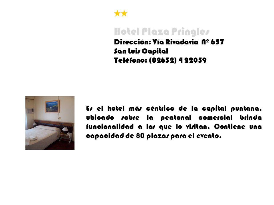 Hotel Plaza Pringles Dirección: Vía Rivadavia Nº 657 San Luis Capital