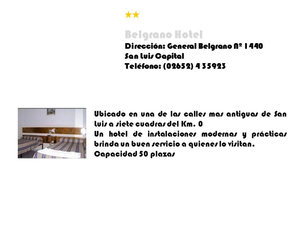 Belgrano Hotel Dirección: General Belgrano Nº 1440 San Luis Capital