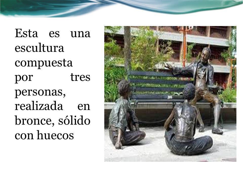 Esta es una escultura compuesta por tres personas, realizada en bronce, sólido con huecos