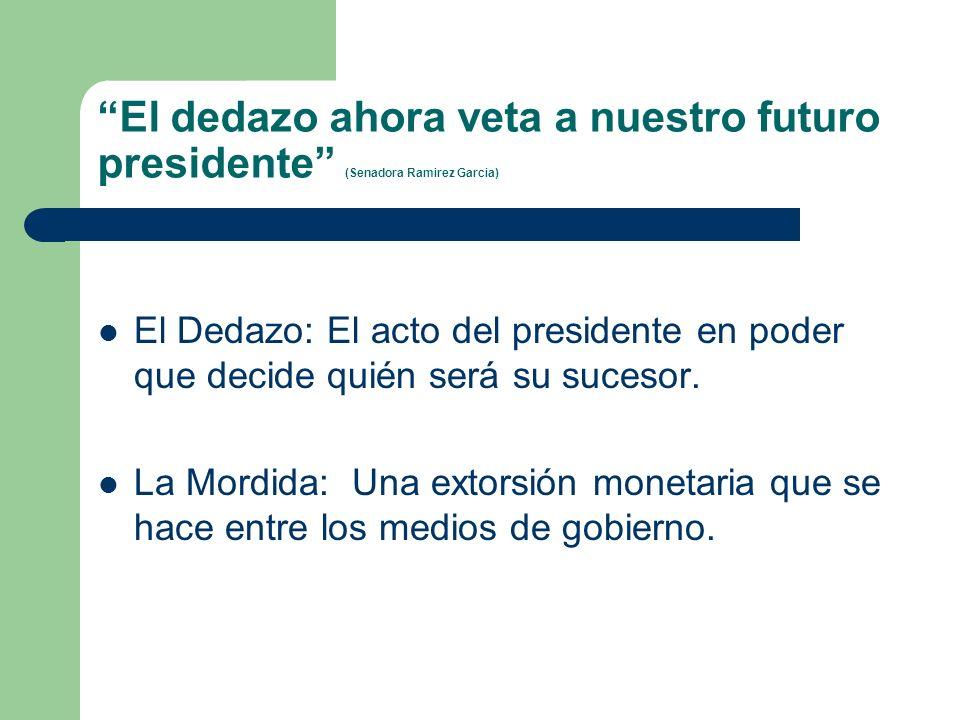 El dedazo ahora veta a nuestro futuro presidente (Senadora Ramirez Garcia)
