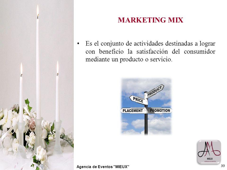 MARKETING MIX Es el conjunto de actividades destinadas a lograr con beneficio la satisfacción del consumidor mediante un producto o servicio.