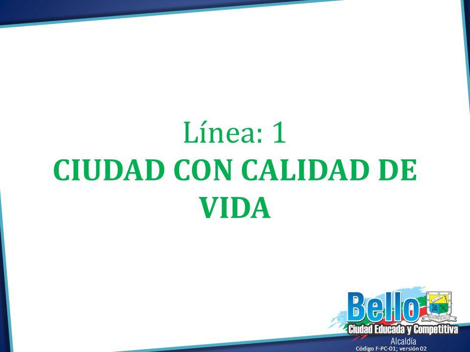 Línea: 1 CIUDAD CON CALIDAD DE VIDA