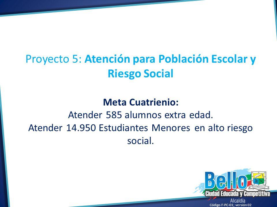 Proyecto 5: Atención para Población Escolar y Riesgo Social