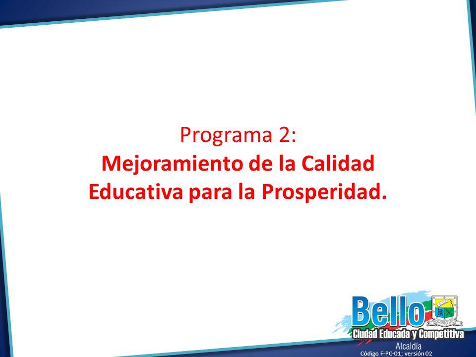 Mejoramiento de la Calidad Educativa para la Prosperidad.