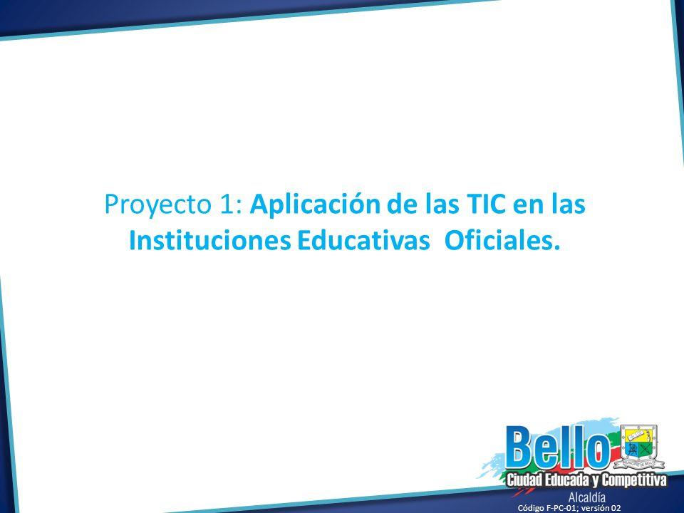 Proyecto 1: Aplicación de las TIC en las Instituciones Educativas Oficiales.