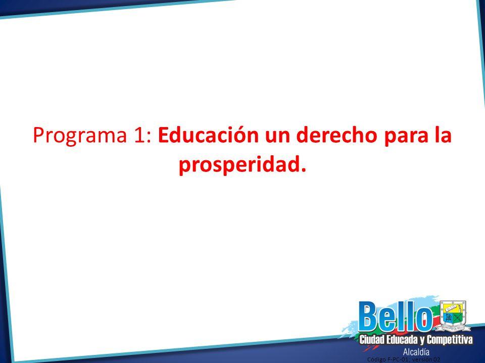 Programa 1: Educación un derecho para la prosperidad.