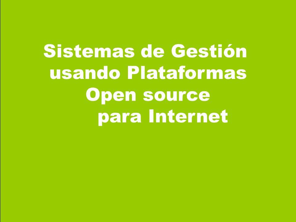 Sistemas de Gestión usando Plataformas Open source para Internet