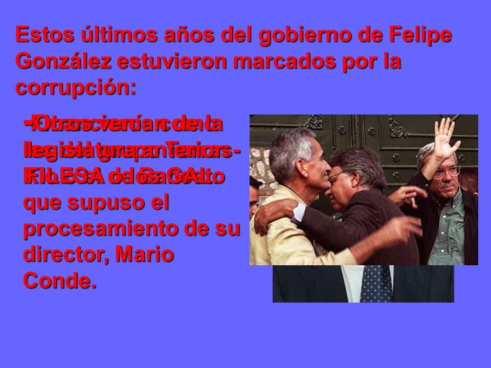 Estos últimos años del gobierno de Felipe González estuvieron marcados por la corrupción:
