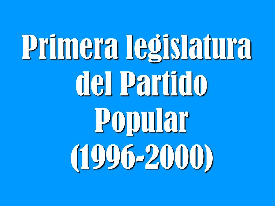 Primera legislatura del Partido Popular (1996-2000)