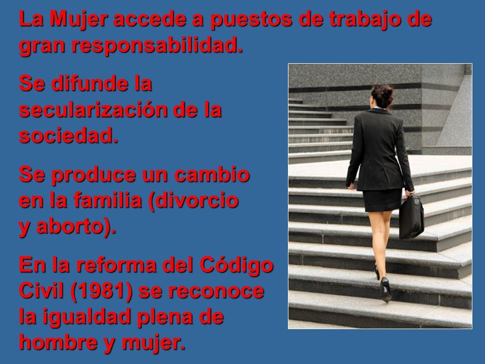 La Mujer accede a puestos de trabajo de gran responsabilidad.