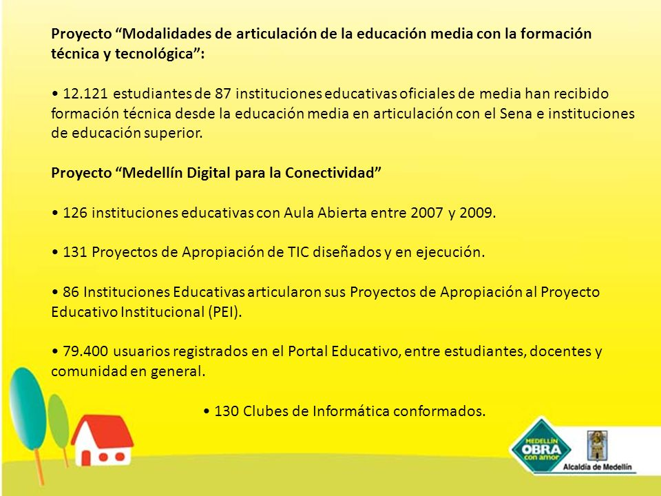 • 130 Clubes de Informática conformados.