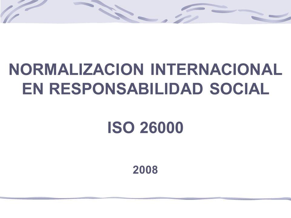NORMALIZACION INTERNACIONAL EN RESPONSABILIDAD SOCIAL ISO 26000