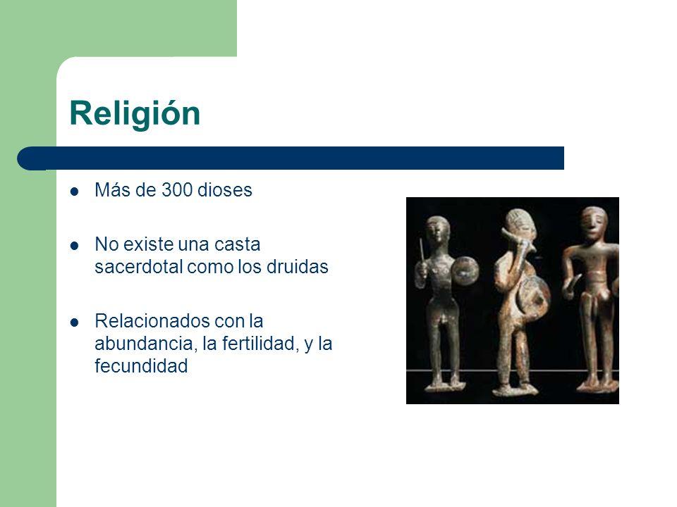 Religión Más de 300 dioses. No existe una casta sacerdotal como los druidas.