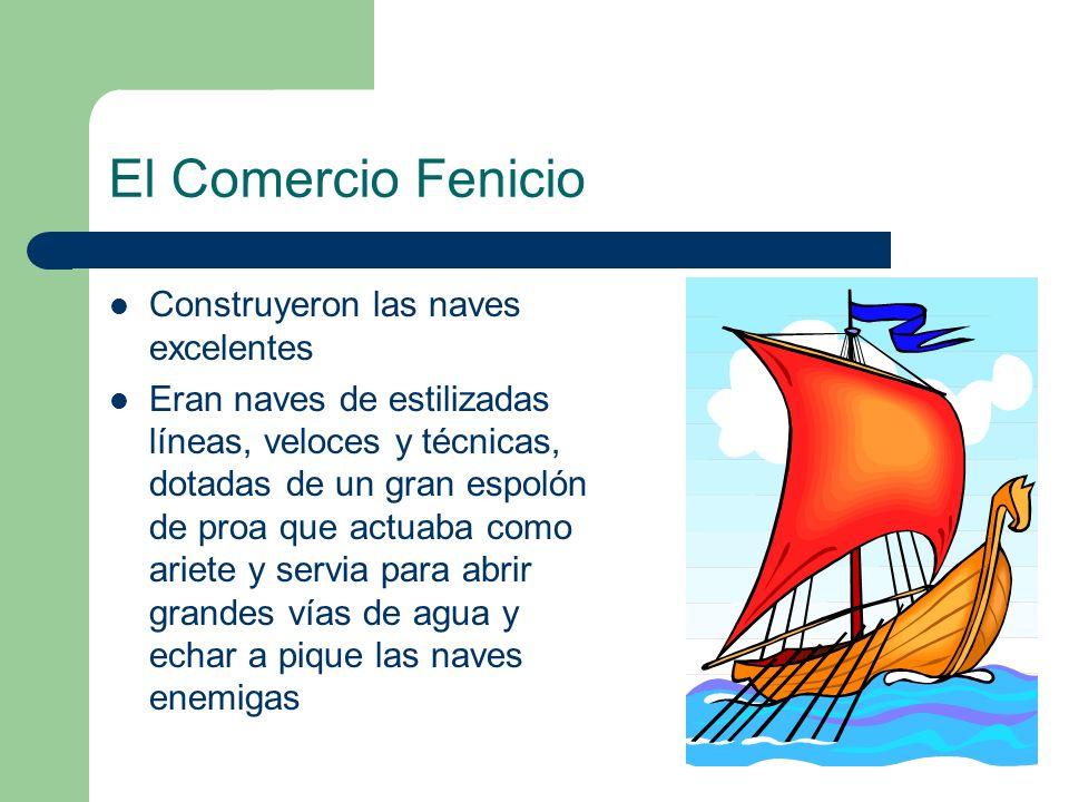 El Comercio Fenicio Construyeron las naves excelentes