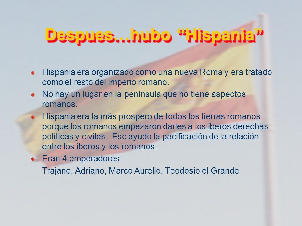 Despues…hubo Hispania