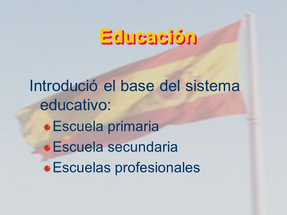 Educación Introdució el base del sistema educativo: Escuela primaria