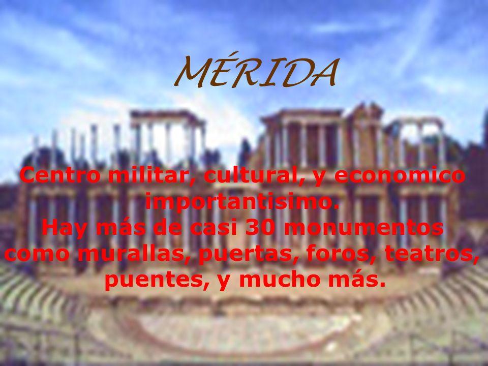 MÉRIDA Centro militar, cultural, y economico importantisimo.
