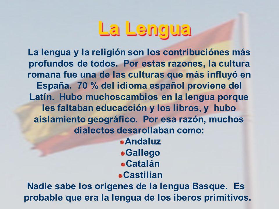 La Lengua La lengua y la religión son los contribuciónes más