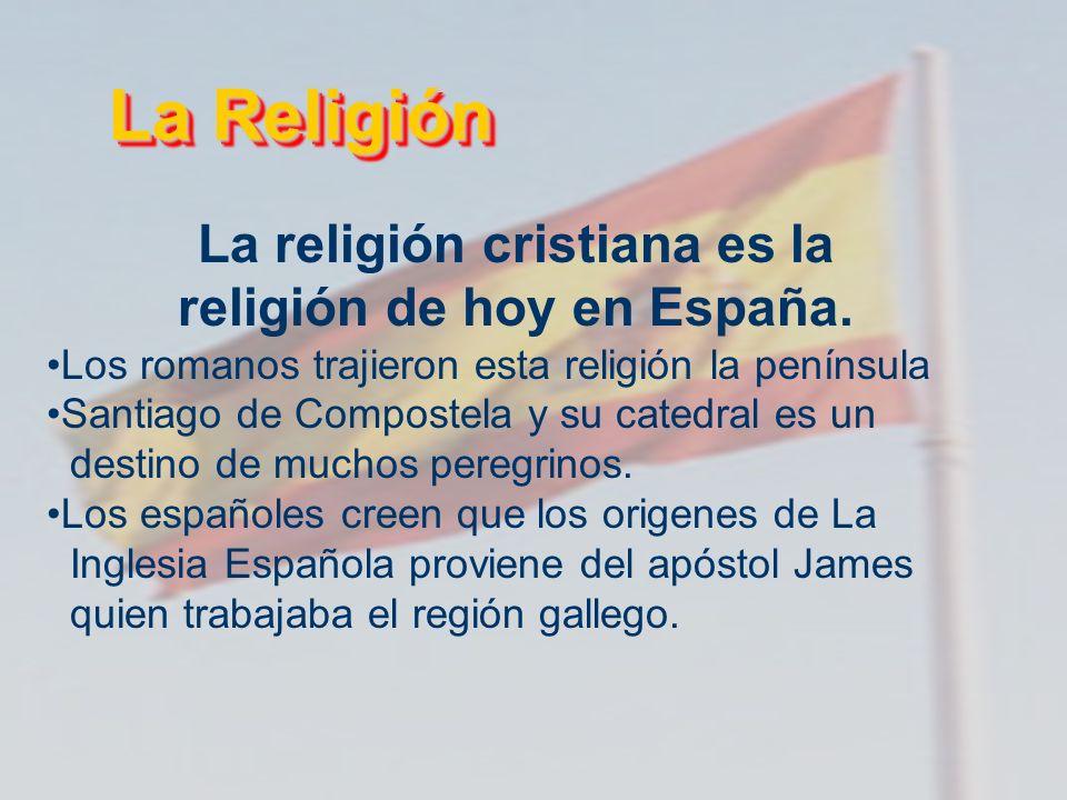 La religión cristiana es la religión de hoy en España.