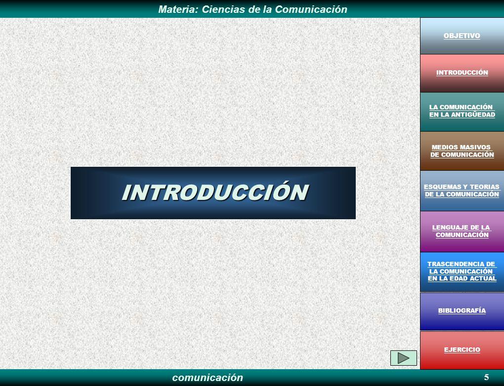 INTRODUCCIÓN 5 OBJETIVO INTRODUCCIÓN LA COMUNICACIÓN EN LA ANTIGÜEDAD