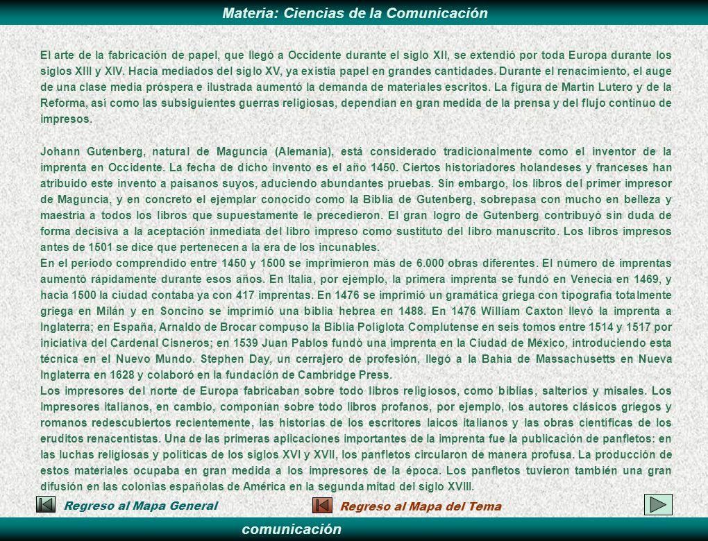 El arte de la fabricación de papel, que llegó a Occidente durante el siglo XII, se extendió por toda Europa durante los siglos XIII y XIV. Hacia mediados del siglo XV, ya existía papel en grandes cantidades. Durante el renacimiento, el auge de una clase media próspera e ilustrada aumentó la demanda de materiales escritos. La figura de Martín Lutero y de la Reforma, así como las subsiguientes guerras religiosas, dependían en gran medida de la prensa y del flujo continuo de impresos.