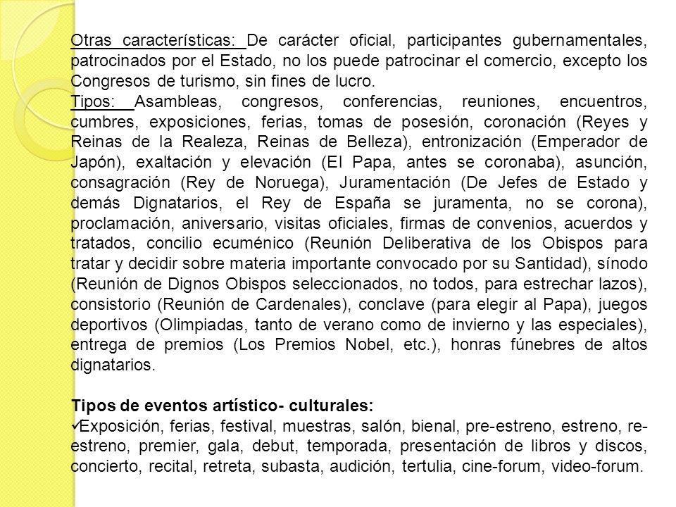 Otras características: De carácter oficial, participantes gubernamentales, patrocinados por el Estado, no los puede patrocinar el comercio, excepto los Congresos de turismo, sin fines de lucro.