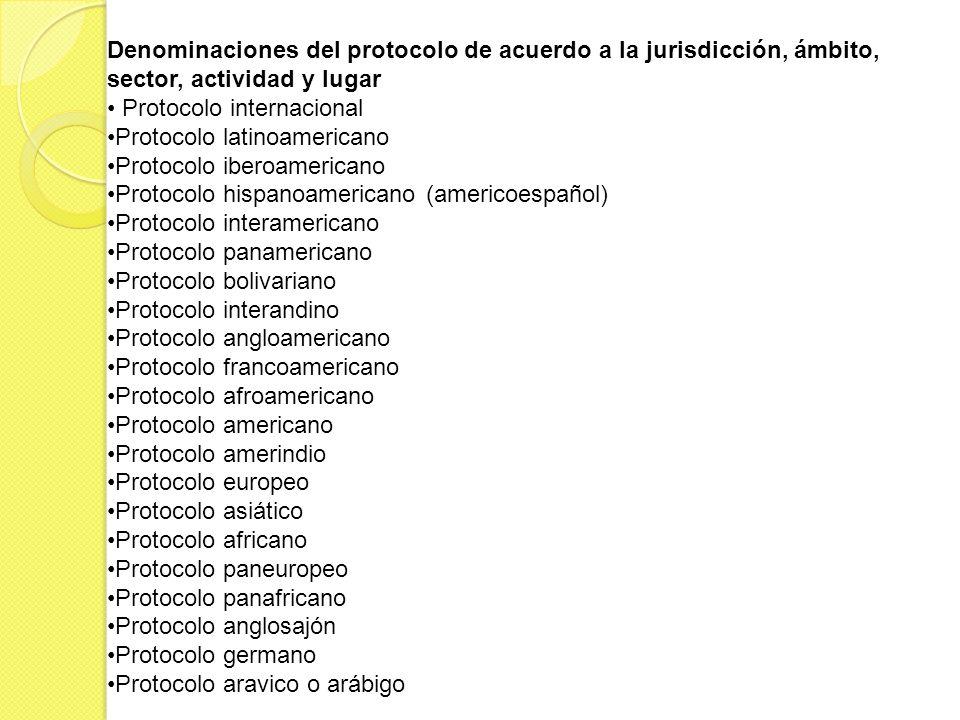 Denominaciones del protocolo de acuerdo a la jurisdicción, ámbito, sector, actividad y lugar