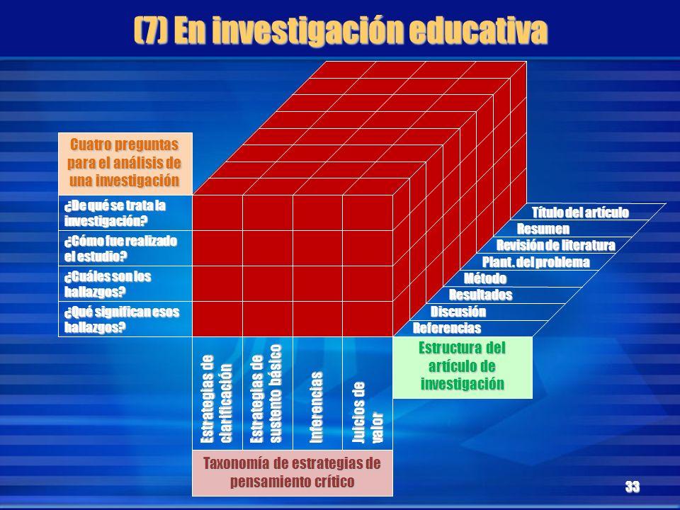 (7) En investigación educativa