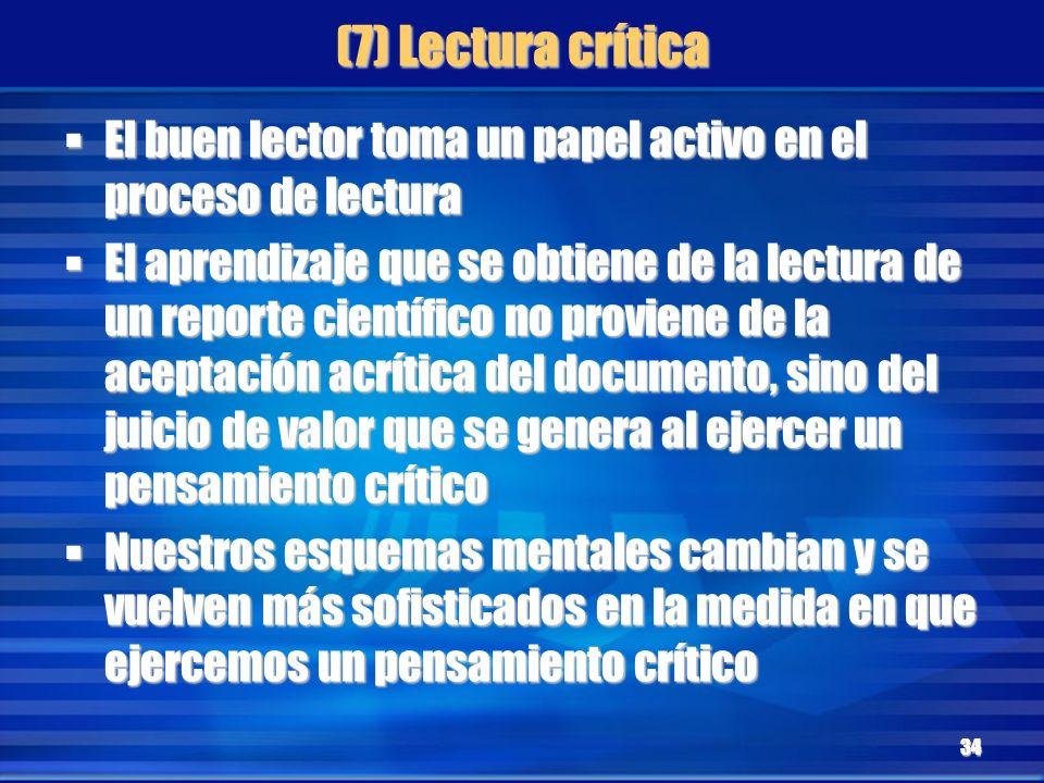 (7) Lectura crítica El buen lector toma un papel activo en el proceso de lectura.