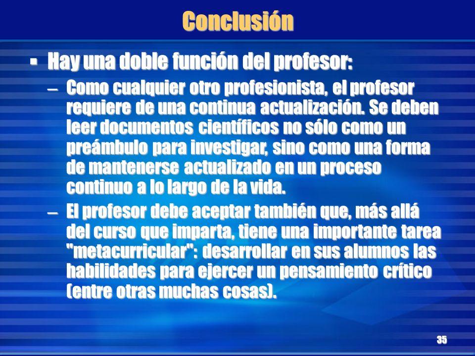 Conclusión Hay una doble función del profesor: