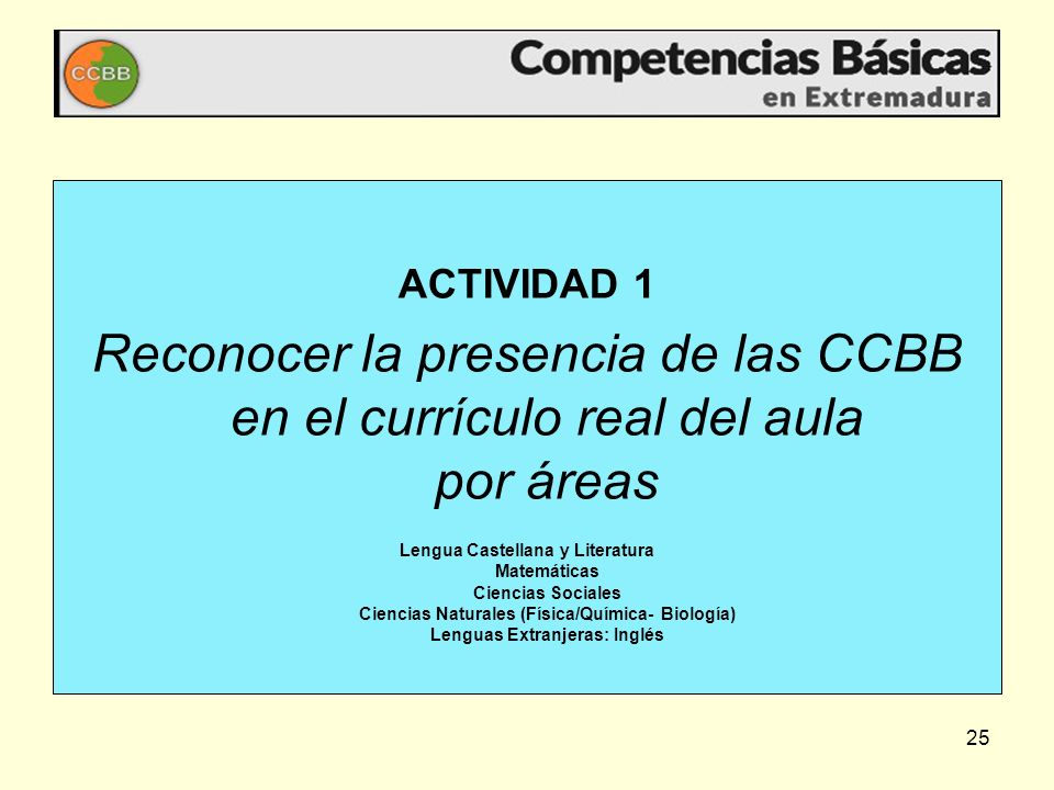 ACTIVIDAD 1Reconocer la presencia de las CCBB en el currículo real del aula por áreas.