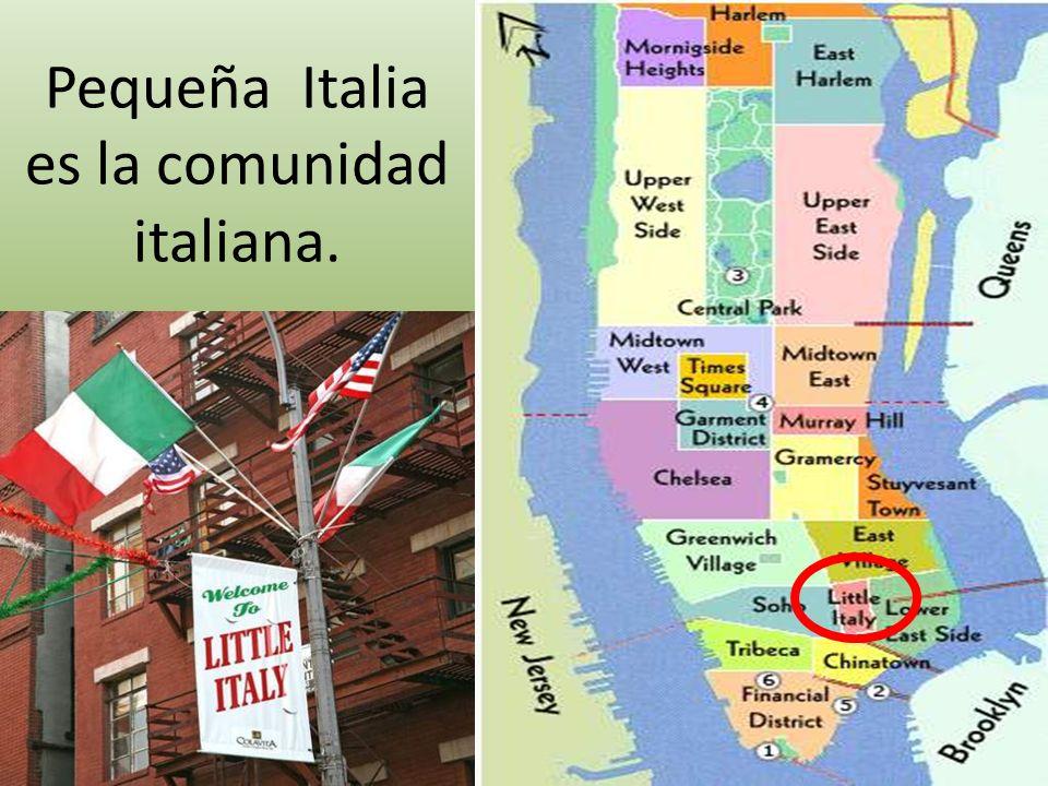 Pequeña Italia es la comunidad italiana.
