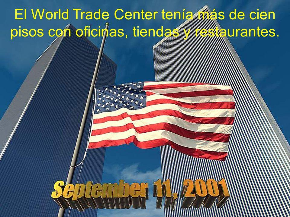 El World Trade Center tenía más de cien pisos con oficinas, tiendas y restaurantes.