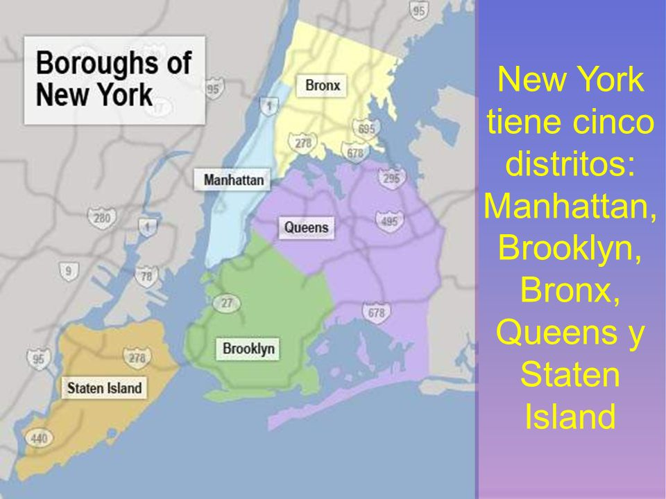 New York tiene cinco distritos: Manhattan, Brooklyn, Bronx, Queens y Staten Island