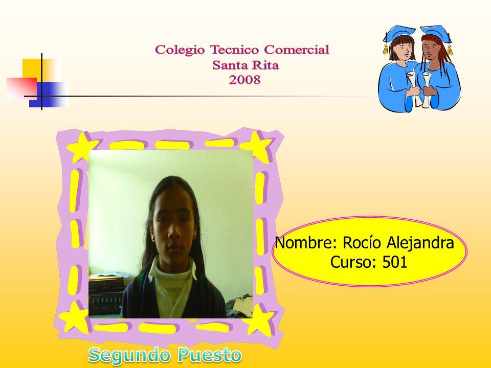 Segundo Puesto Nombre: Rocío Alejandra Curso: 501