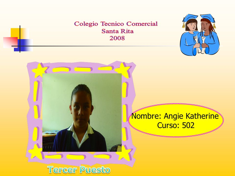 Tercer Puesto Nombre: Angie Katherine Curso: 502