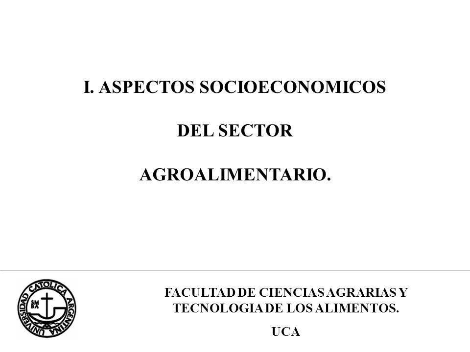 I. ASPECTOS SOCIOECONOMICOS DEL SECTOR AGROALIMENTARIO.
