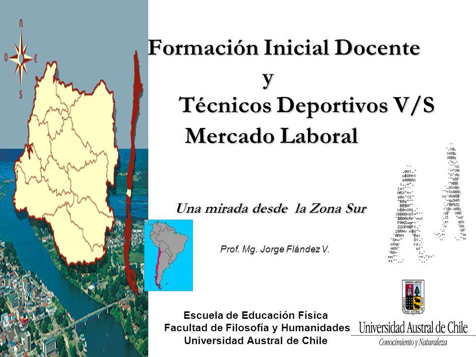 Formación Inicial Docente y Técnicos Deportivos V/S Mercado Laboral Una mirada desde la Zona Sur