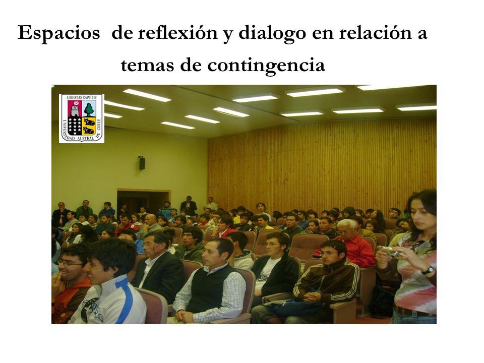Espacios de reflexión y dialogo en relación a temas de contingencia