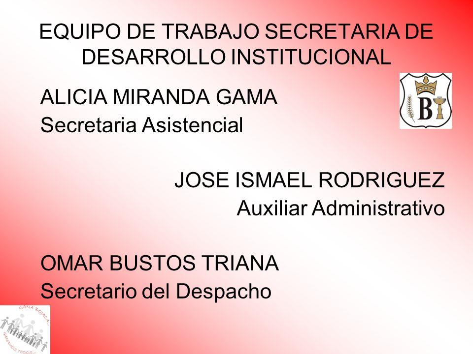 EQUIPO DE TRABAJO SECRETARIA DE DESARROLLO INSTITUCIONAL