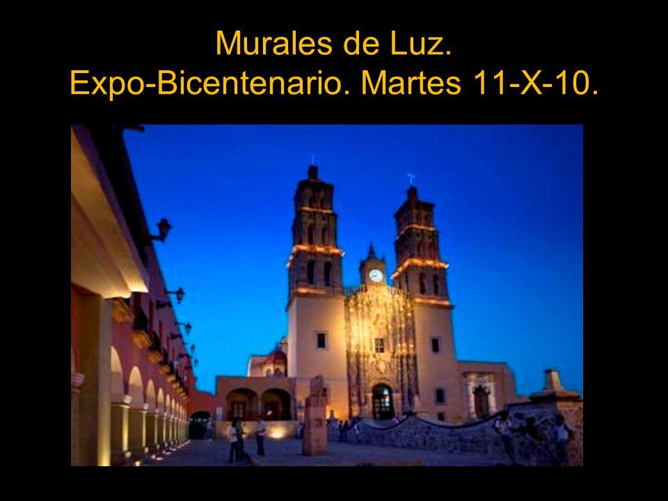 Murales de Luz. Expo-Bicentenario. Martes 11-X-10.