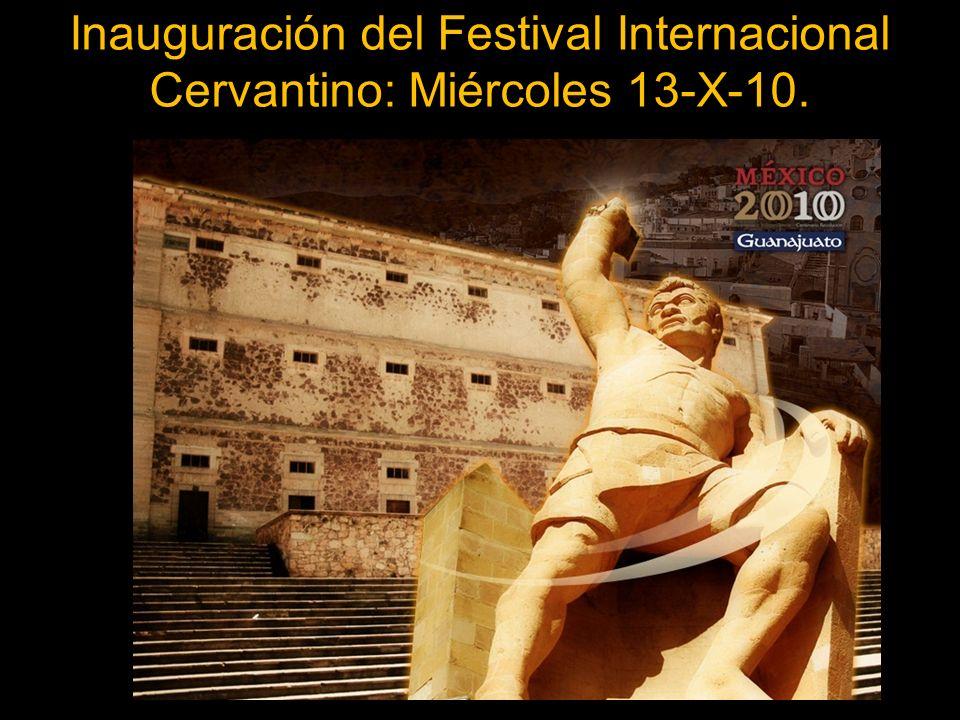 Inauguración del Festival Internacional Cervantino: Miércoles 13-X-10.