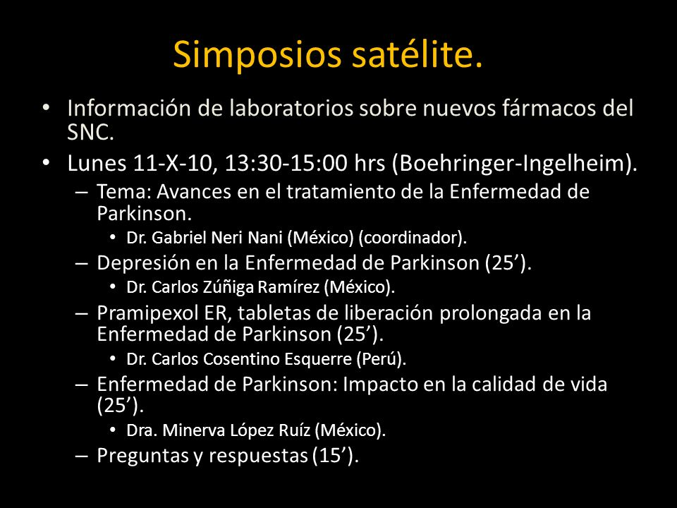 Simposios satélite. Información de laboratorios sobre nuevos fármacos del SNC. Lunes 11-X-10, 13:30-15:00 hrs (Boehringer-Ingelheim).