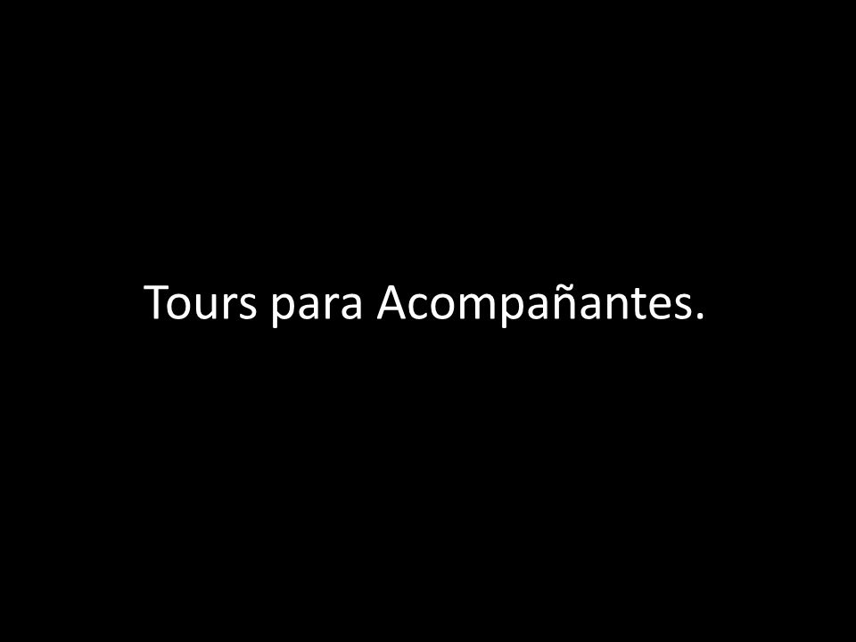Tours para Acompañantes.