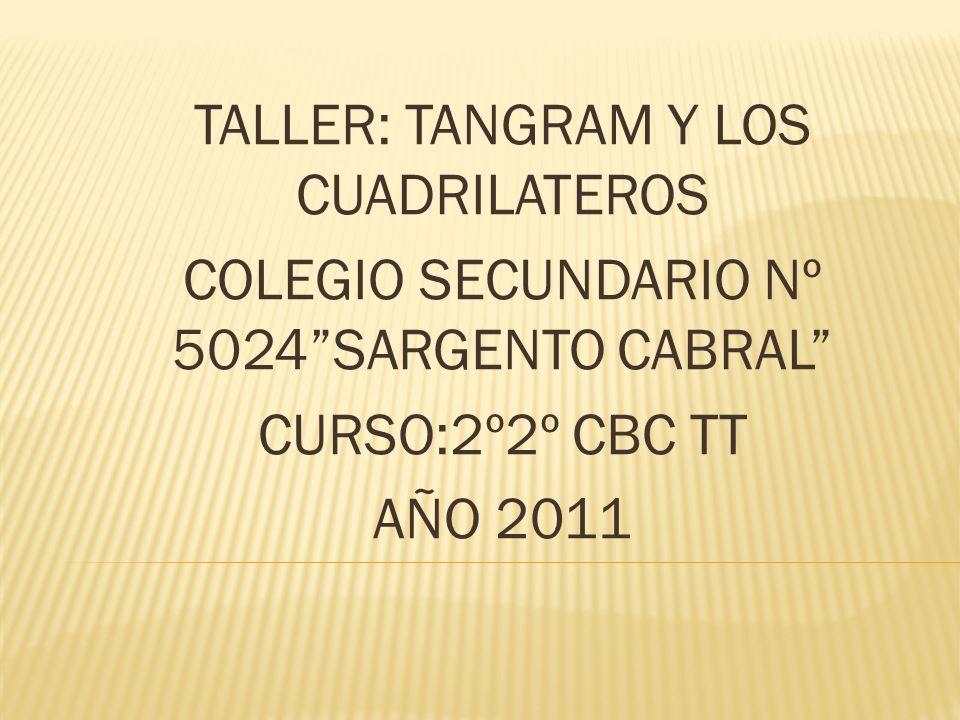TALLER: TANGRAM Y LOS CUADRILATEROS