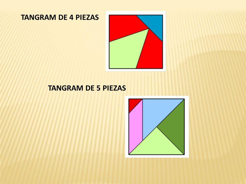 TANGRAM DE 4 PIEZAS TANGRAM DE 5 PIEZAS